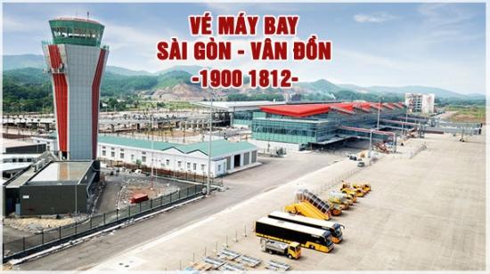 Vé máy bay Sài Gòn Vân Đồn Quảng Ninh giá rẻ Vé máy bay Sài Gòn Vân Đồn